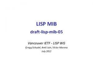 LISP MIB draftlispmib05 Vancouver IETF LISP WG Gregg