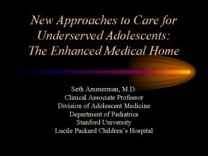 New Approaches to Care for Underserved Adolescents The