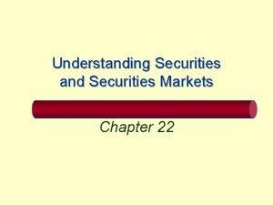 Understanding Securities and Securities Markets Chapter 22 Chapter