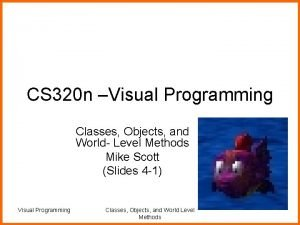 CS 320 n Visual Programming Classes Objects and