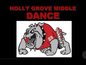 HOLLY GROVE MIDDLE DANCE WELCOME TO DANCE 2017