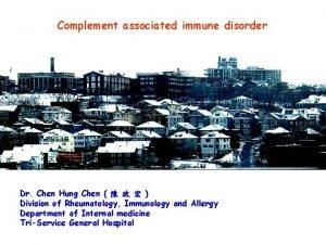 Complement associated immune disorder Dr Chen Hung Chen