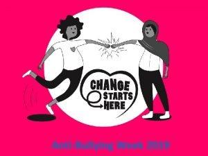 AntiBullying Week 2019 Change Starts Here AntiBullying Week