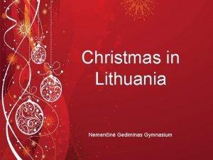 Christmas in Lithuania Nemenin Gediminas Gymnasium Christmas Eve