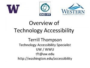Overview of Technology Accessibility Terrill Thompson Technology Accessibility