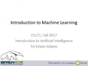 Introduction to Machine Learning CS 171 Fall 2017