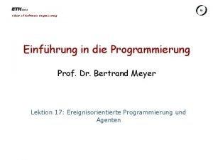 Chair of Software Engineering Einfhrung in die Programmierung