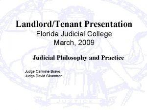 LandlordTenant Presentation Florida Judicial College March 2009 Judicial