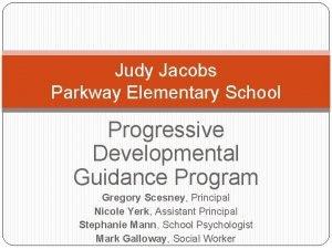 Judy Jacobs Parkway Elementary School Progressive Developmental Guidance