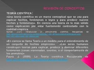 REVISIN DE CONCEPTOS TEORA CIENTFICA Una teora cientfica