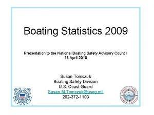 Boating Statistics 2009 Presentation to the National Boating