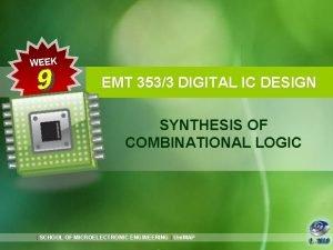WEEK EMT 3533 DIGITAL IC DESIGN SYNTHESIS OF