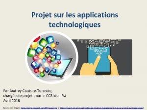 Projet sur les applications technologiques Par Audrey CoutureTurcotte