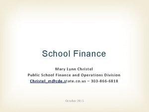School Finance Mary Lynn Christel Public School Finance