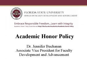 Academic Honor Policy Dr Jennifer Buchanan Associate Vice