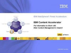 IBM Web Sphere Portal Accelerators IBM Content Accelerator