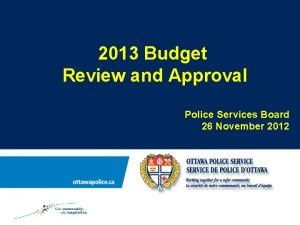 2013 Budget Review and Approval Police Services Board