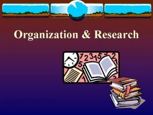 Organization Research Presentation Organization Objectives Introduction Transition Body