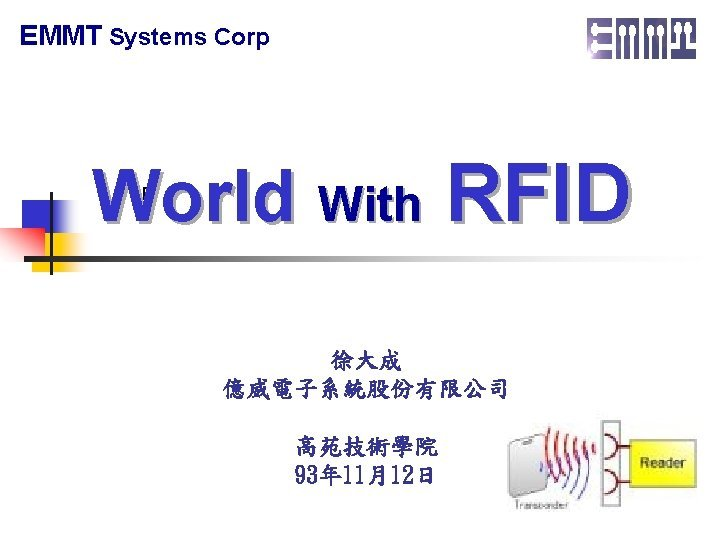 Content n RFID Introduction n RFID Application n