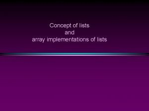 Concept of lists and array implementations of lists