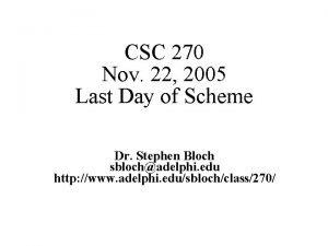 CSC 270 Nov 22 2005 Last Day of