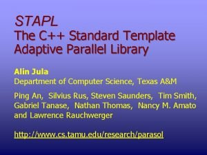STAPL The C Standard Template Adaptive Parallel Library