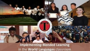 Implementing Blended Learning in the World Languages classroom