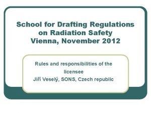 School for Drafting Regulations on Radiation Safety Vienna