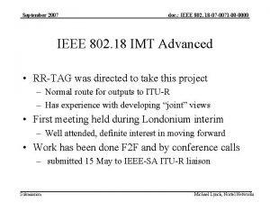 September 2007 doc IEEE 802 18 07 0071
