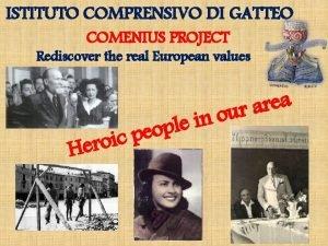 ISTITUTO COMPRENSIVO DI GATTEO COMENIUS PROJECT Rediscover the
