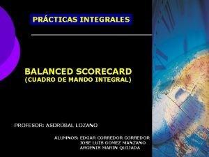 PRCTICAS INTEGRALES BALANCED SCORECARD CUADRO DE MANDO INTEGRAL