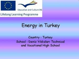Energy in Turkey Country Turkey School Deniz Yldzlar