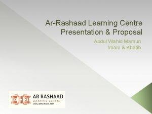 ArRashaad Learning Centre Presentation Proposal Abdul Wahid Mamun
