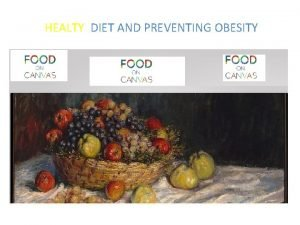 HEALTY DIET AND PREVENTING OBESITY HEALTY DIET AND