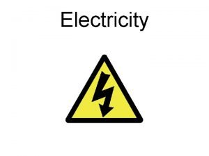 Electricity Electricity Electricity is a general term that