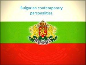 Bulgarian contemporary personalities Bulgarian contemporary personalities Todor Jivkov