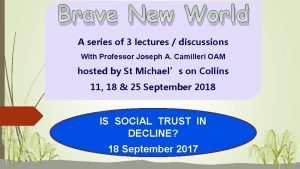 Brave New World A series of 3 lectures
