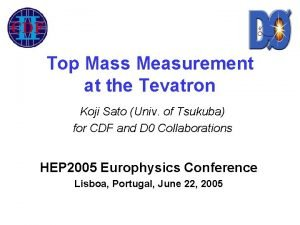 Top Mass Measurement at the Tevatron Koji Sato