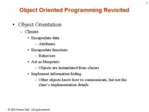 1 Object Oriented Programming Revisited Object Orientation Classes