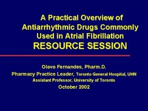 A Practical Overview of Antiarrhythmic Drugs Commonly Used