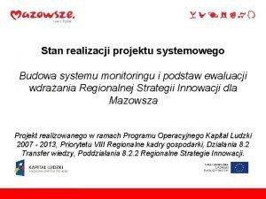 Stan realizacji projektu systemowego Budowa systemu monitoringu i