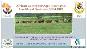African Centre for AgroEcology Livelihood Systems ACALISE ACALISE