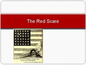 The Red Scare What was the Red Scare