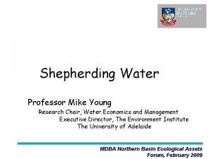 Shepherding Water Professor Mike Young Research Chair Water