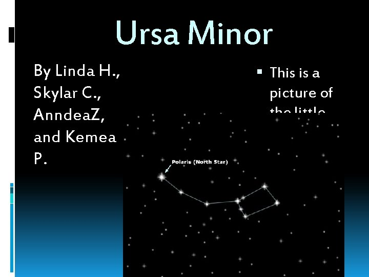 Ursa Minor By Linda H Skylar C Anndea