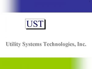 1 Utility Systems Technologies Inc 2 Utility Systems