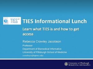 TIES Informational Lunch Learn what TIES is and
