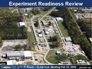 Experiment Readiness Review P Rossi CLAS Coll Meeting