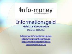 Informationsgeld Geld zur Kooperation Mnchen 03 05 2014