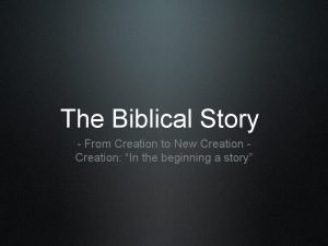 The Biblical Story From Creation to New Creation